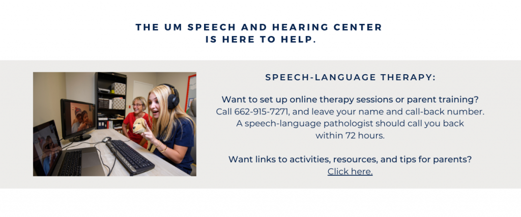Want to set up online therapy sessions or parent training? Call 662-915-7271, and leave your name and call-back number. A speech-language pathologist should call you back within 72 hours.